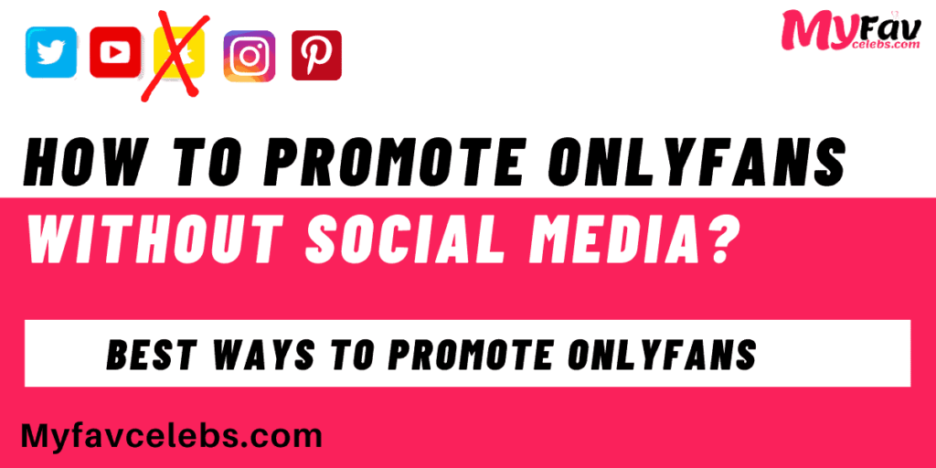 how to promote onlyfans without social media
