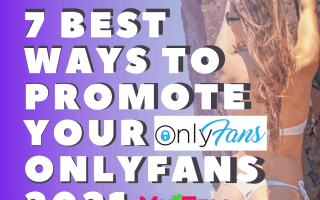 Best ways to promote onlyfans in 2021
