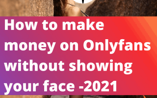 How to make money on Onlyfans without showing your face