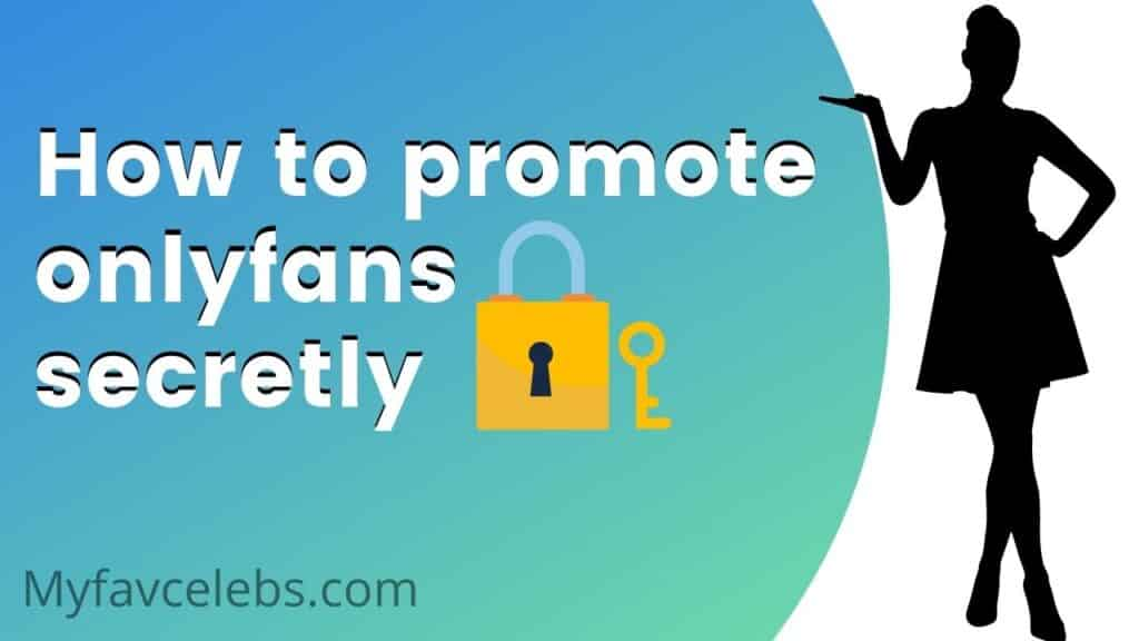 How to promote onlyfans secretly