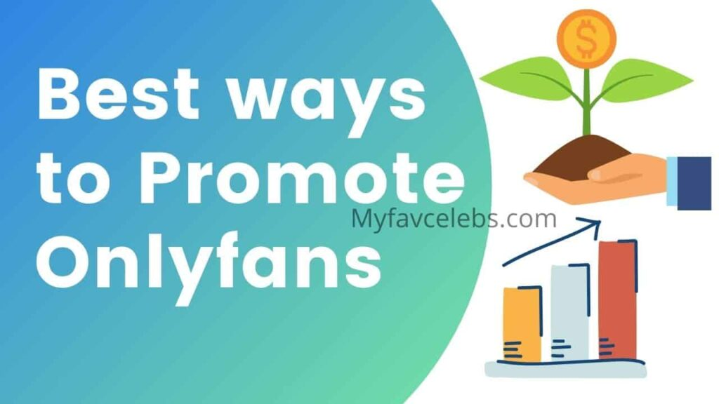 best ways to promote onlyfans 2021