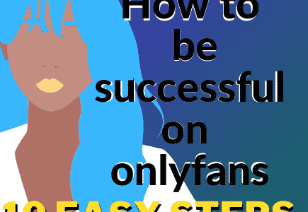 Hacks To Succeed On OnlyFans