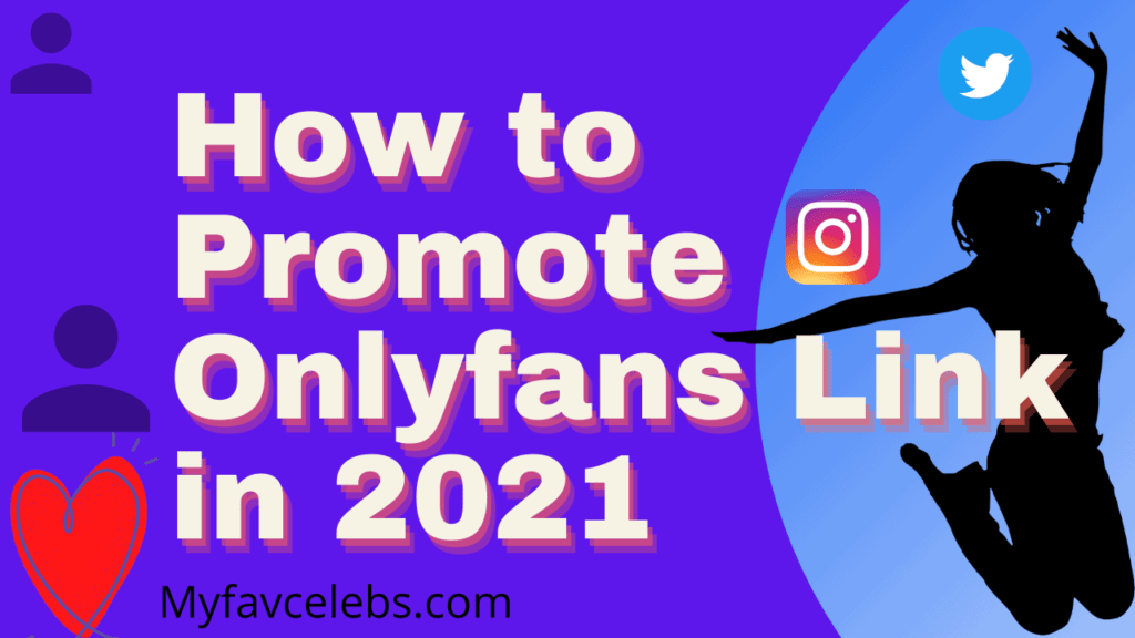how to promote onlyfans in 2021