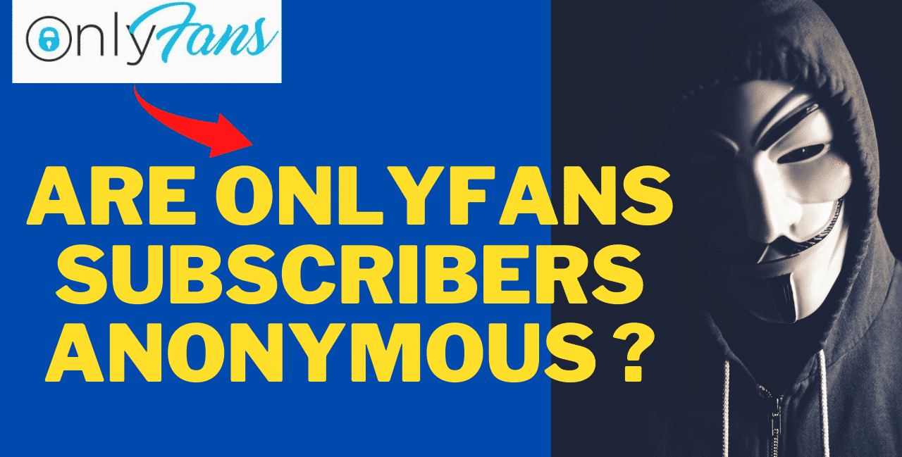 Anonymous on onlyfans as susbcriber