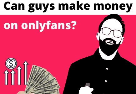 how-to-make-money-on-onlyfans-as-a-guy