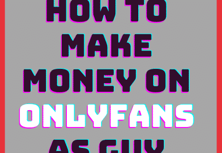how to make money on only fans as guy