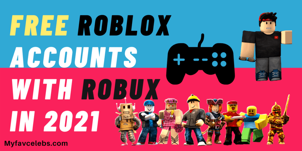 Free Roblox Accounts with Robux in 2021