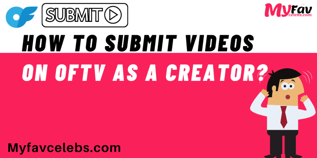 How to Submit Videos on OFTV as a creator?