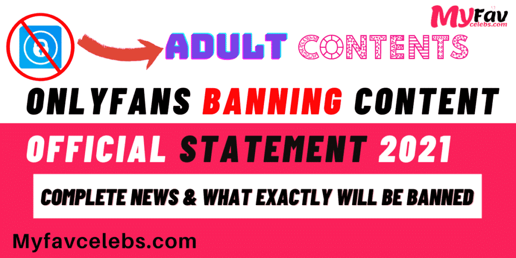 Onlyfans banning content official statement 2021