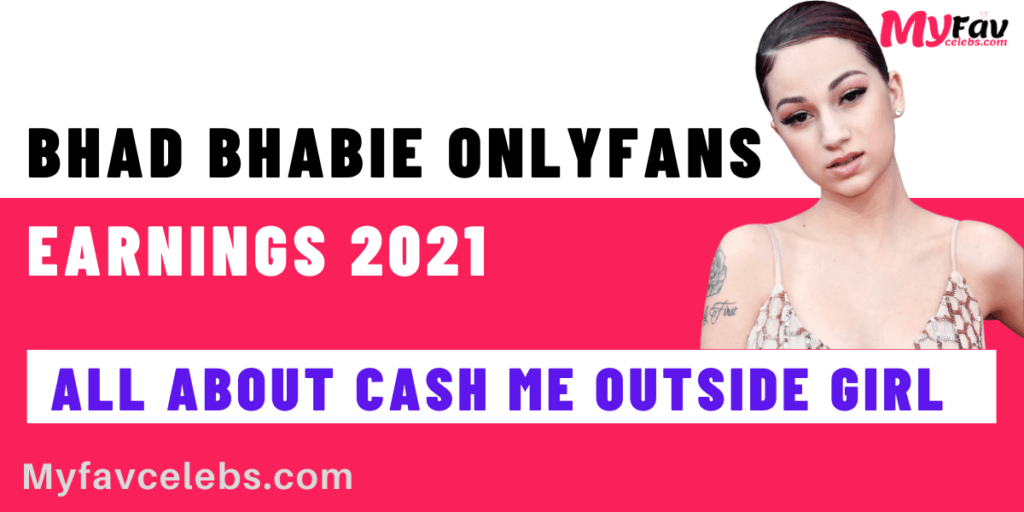 Bhad Bhabie Onlyfans earnings
