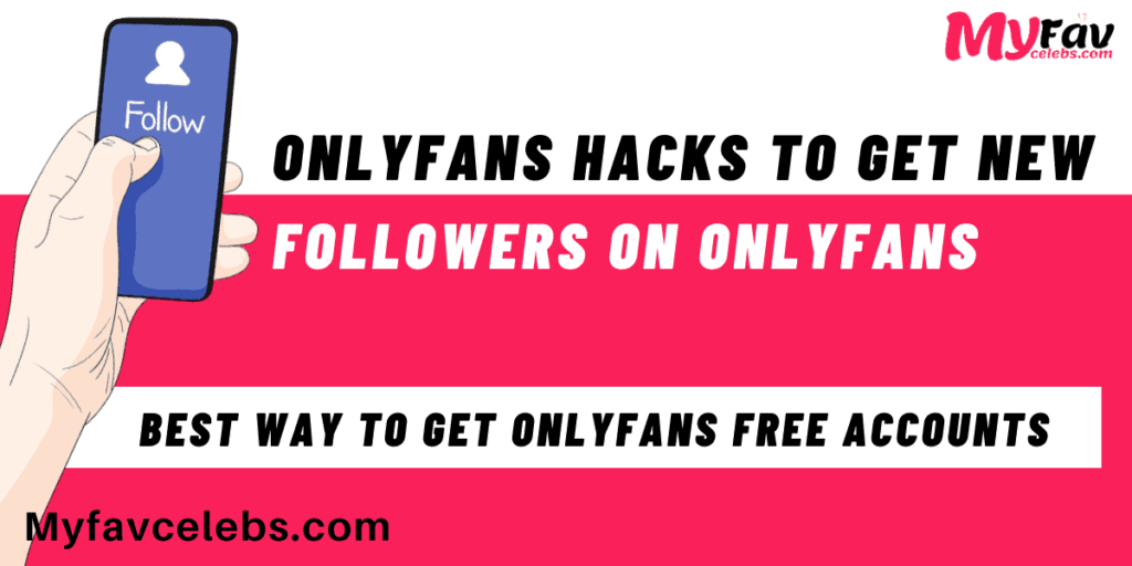 Onlyfans hacks to get new followers on onlyfans