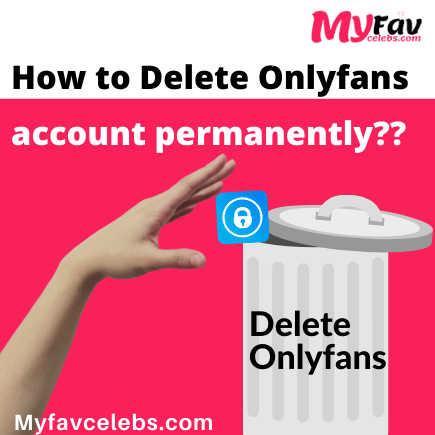 How to delete onlyfans account permanently in 2021?